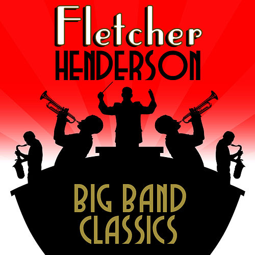 Play & Download Big Band Classics by Fletcher Henderson | Napster