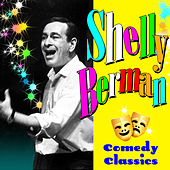 Play & Download Comedy Classics by Shelley Berman | Napster