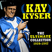 Play & Download The Ultimate Collection (1939-1947) by Kay Kyser | Napster