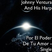 Por El Poder De Tu Amor - Single by Johnny Ventura