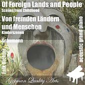 Play & Download Of Foreign Lands and People , Von Fremden Ländern Und Menschen ( Childhood Scenes , Kinderszenen ) (feat. Falk Richter) - Single by Robert Schumann | Napster