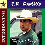 Play & Download The Lost Singles by J.R. Castillo | Napster