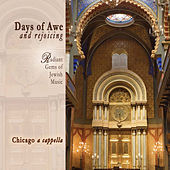 Play & Download Days of Awe and Rejoicing: Radiant Gems of Jewish Music by Chicago A Cappella | Napster