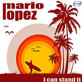 Play & Download I Can Stand It (Remix) by Mario Lopez | Napster