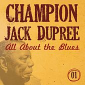 Play & Download All About the Blues, Vol. 1 by Champion Jack Dupree | Napster