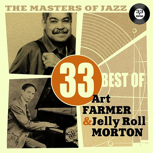 The Masters of Jazz: 33 Best of Art Farmer & Jelly Roll Morton by Various Artists