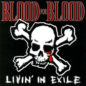 Play & Download Livin' In Exile by Blood for Blood | Napster