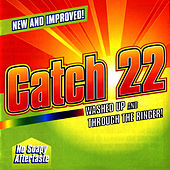 Play & Download Washed Up and Through the Ringer by Catch 22 | Napster