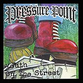 Play & Download Youth on the Street by Pressure Point | Napster