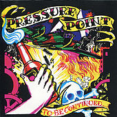 To Be Continued... by Pressure Point