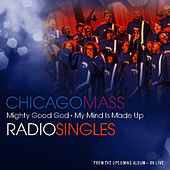 Play & Download Mighty Good God / My Mind Is Made Up by Chicago Mass Choir | Napster