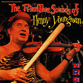 NRC: The Primative Sounds of Henny Youngman by Henny Youngman