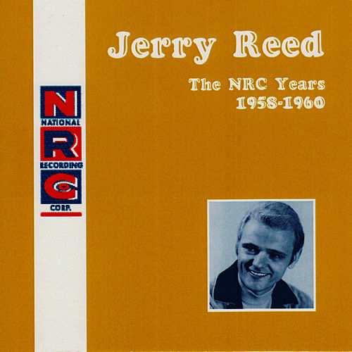 Play & Download NRC: Jerry Reed, The NRC Years, 1958-1960 by Jerry Reed | Napster