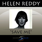 Save Me by Helen Reddy
