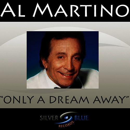 Play & Download Only a Dream Away by Al Martino | Napster