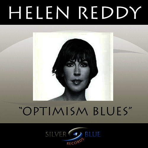 Play & Download Optimism Blues by Helen Reddy | Napster