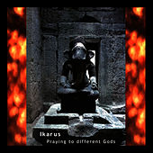 Play & Download Praying to different Gods by Ikarus | Napster