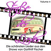 Strasse der Lieder Vol 4. Die schönsten Lieder aus den Shows von Gotthilf Fischer by Various Artists