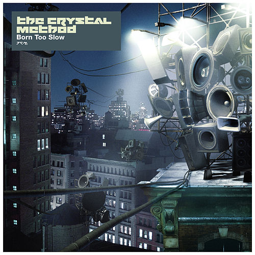 Play & Download Born Too Slow EP by The Crystal Method | Napster