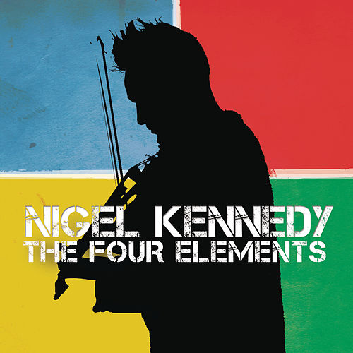 Play & Download The Four Elements by Nigel Kennedy | Napster