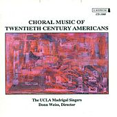 Play & Download Choral Concert: Ucla Madrigal Singers - Pinkham, D. / Chihara, P. / Stevens, H. / Thompson, R. / Spencer, W. / Barber, S. / Mechem, K. by Donn Weiss | Napster