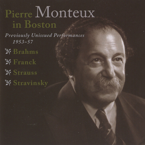 Pierre Monteux in Boston - Previously Unissed Performances, 1953-1957 by Various Artists
