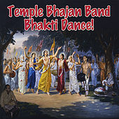 Play & Download Bhakti Dance by Temple Bhajan Band | Napster