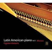 Play & Download Latin American Piano, Vol. 1 by Cyprien Katsaris | Napster