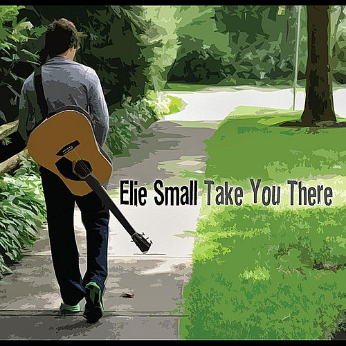 Play & Download Take You There by Elie Small | Napster