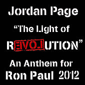 Play & Download The Light of Revolution (Ron Paul 2012) by Jordan Page | Napster