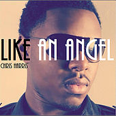 Play & Download Like An Angel by Chris Harris | Napster