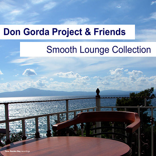 Don Gorda Project & Friends Smooth Lounge Collection by Various Artists