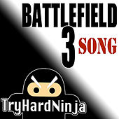 Play & Download Battlefield 3 Song by TryHardNinja | Napster