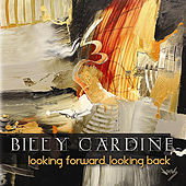 Play & Download Looking Forward, Looking Back by Billy Cardine | Napster