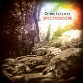 Play & Download Spectroscope by Chris Letcher | Napster