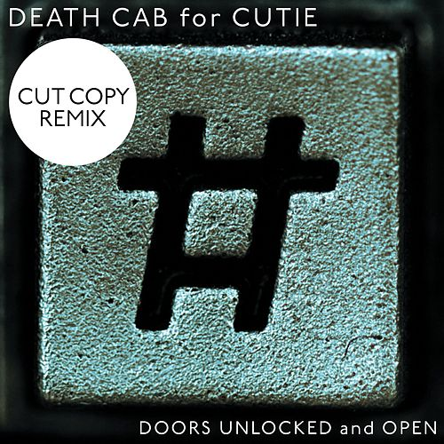 Doors Unlocked And Open by Death Cab For Cutie