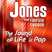 Play & Download The Sound Of Life Is Pop by JONES | Napster