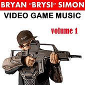Play & Download Video Game Music, Vol. 1 by Bryan