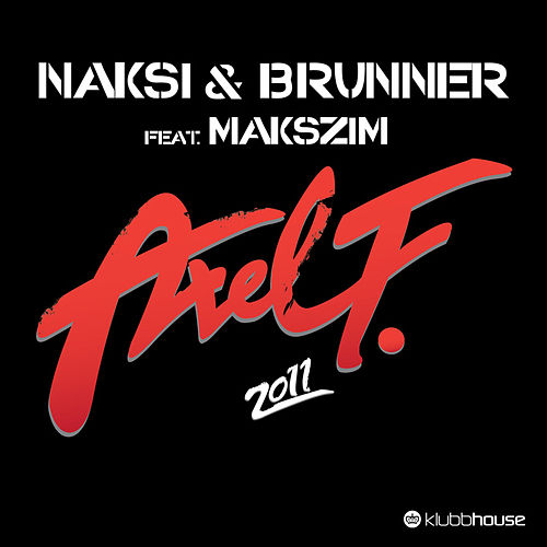 Play & Download Axel F 2011 by Naksi & Brunner | Napster