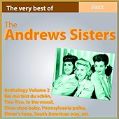Play & Download The Andrews Sisters Anthology, Vol. 2 (The Very Best Of) by The Andrews Sisters | Napster