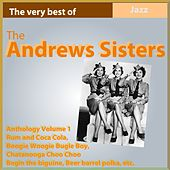 Play & Download The Andrews Sisters Anthology, Vol. 1 (The Very Best Of) by The Andrews Sisters | Napster