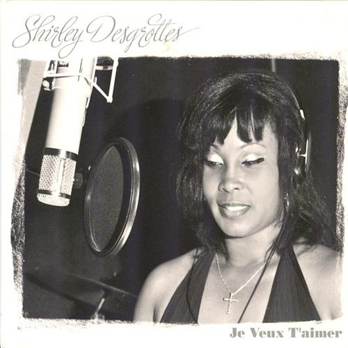 Play & Download Je veux t'aimer by Shirley Desgrottes | Napster