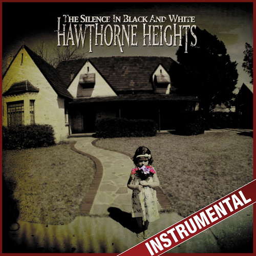 Play & Download The Silence In Black and White (Instrumental) by Hawthorne Heights | Napster