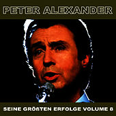 Play & Download Seine Grossten Erfolge, Vol. 8 by Peter Alexander | Napster