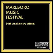 Marlboro Music Festival: 50th Anniversary Album by Various Artists