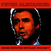Play & Download Seine Grossten Erfolge, Vol. 7 by Peter Alexander | Napster