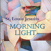 Morning Light by St. Louis Jesuits