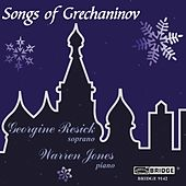 Songs of Grechaninov by Georgine Resick