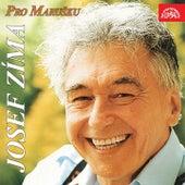 Play & Download Pro Marušku (singly 1969-1972) by Josef Zíma | Napster