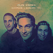 Play & Download Sleepwalk: A Retrospective by Plow United | Napster